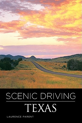 Scenic Driving Texas By Parent, Laurence/ London-Gray, Billi (CON)